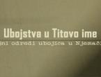 VIDEO: Ubojstva u Titovo ime