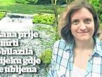 Novi detalji: Lana prije smrti obilazila rijeku gdje je ubijena!